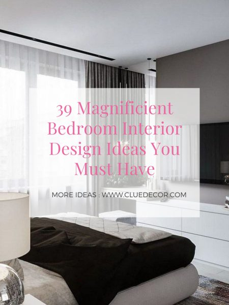 39 Magnificient Bedroom Interior Design Ideas You Must Have