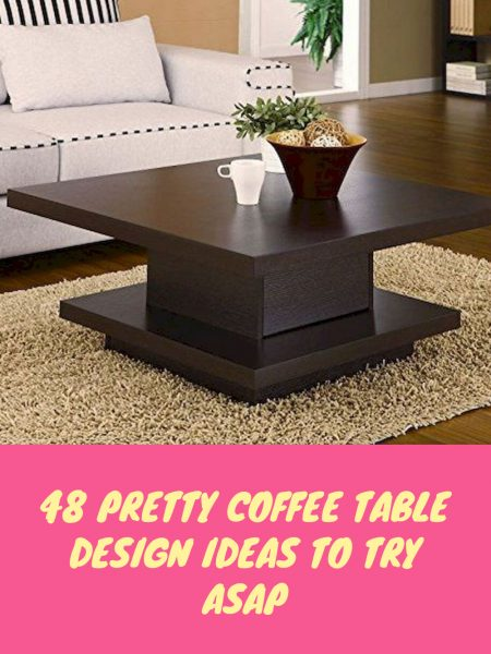 48 Pretty Coffee Table Design Ideas To Try Asap