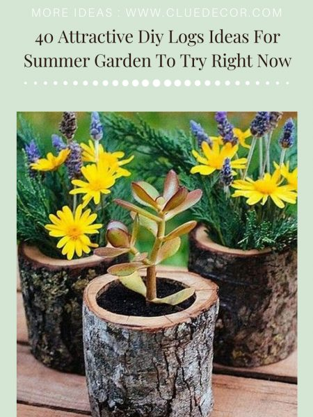 40 Attractive Diy Logs Ideas For Summer Garden To Try Right Now