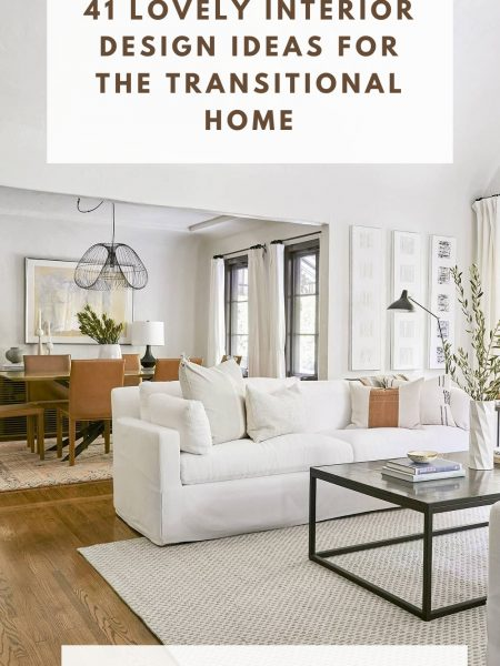 41 Lovely Interior Design Ideas For The Transitional Home