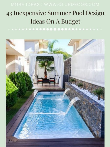 43 Inexpensive Summer Pool Design Ideas On A Budget