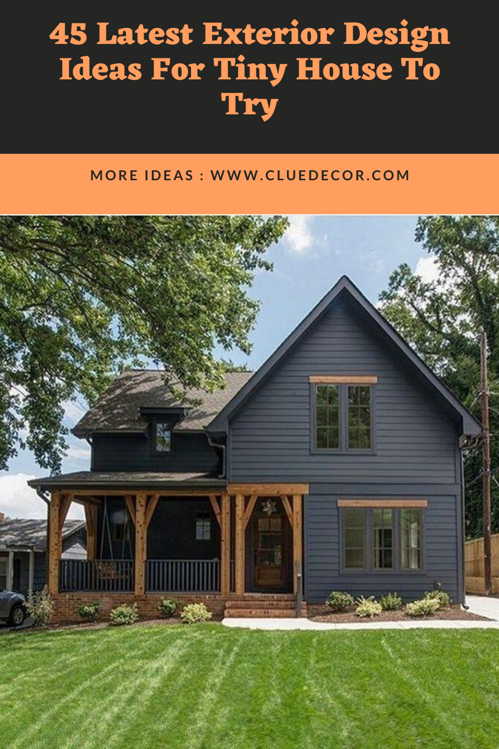 45 Latest Exterior Design Ideas For Tiny House To Try CLUE
