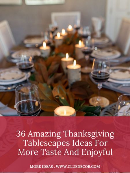 36 Amazing Thanksgiving Tablescapes Ideas For More Taste And Enjoyful