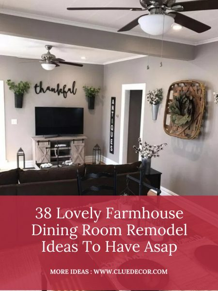 38 Lovely Farmhouse Dining Room Remodel Ideas To Have Asap