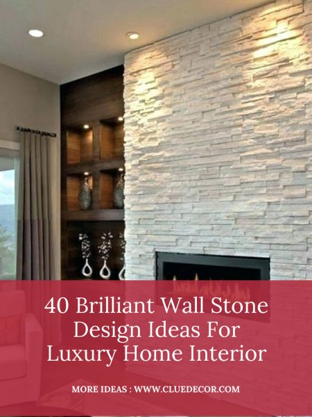 40 Brilliant Wall Stone Design Ideas For Luxury Home Interior