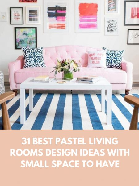 31 Best Pastel Living Rooms Design Ideas With Small Space To Have