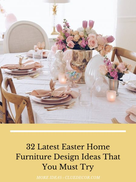 32 Latest Easter Home Furniture Design Ideas That You Must Try
