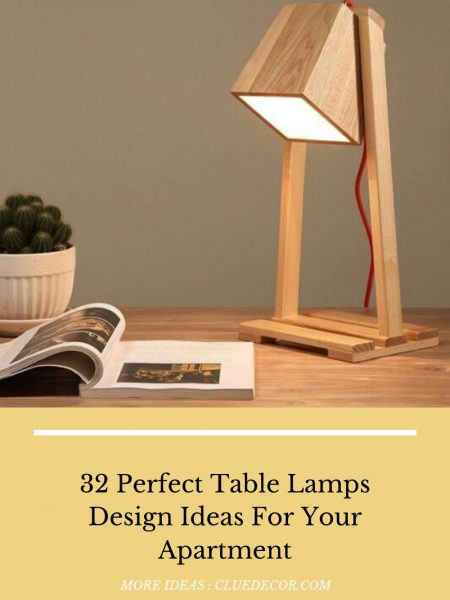 32 Perfect Table Lamps Design Ideas For Your Apartment