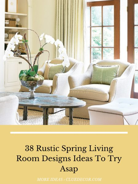 38 Rustic Spring Living Room Designs Ideas To Try Asap