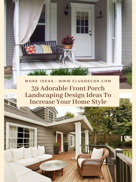 39 Adorable Front Porch Landscaping Design Ideas To Increase Your Home Style