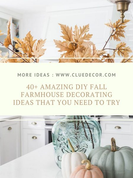 40+ Amazing DIY Fall Farmhouse Decorating Ideas That You Need To Try