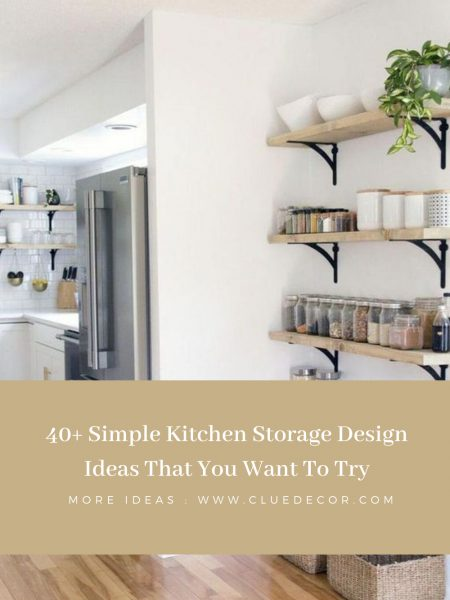 40+ Simple Kitchen Storage Design Ideas That You Want To Try