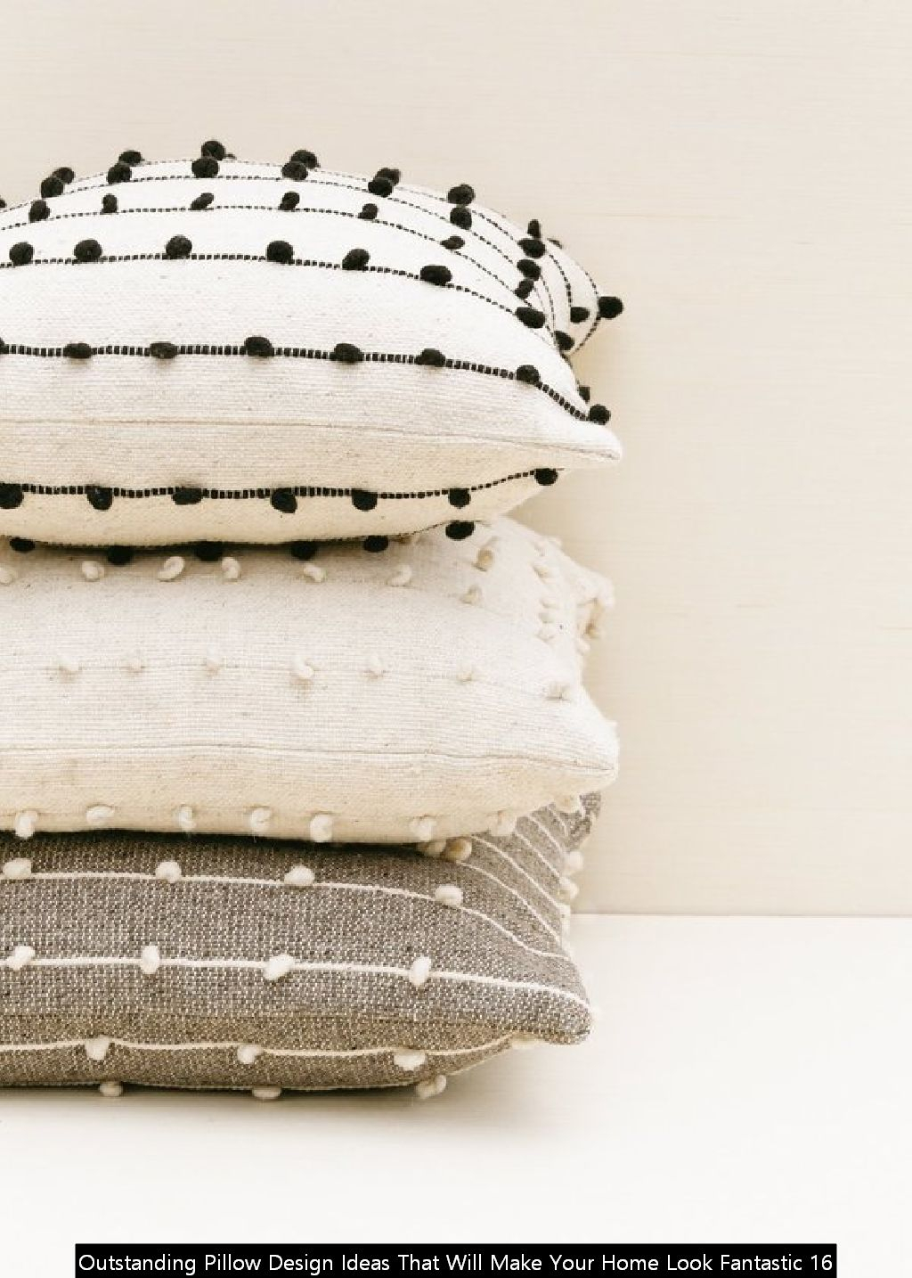 Outstanding Pillow Design Ideas That Will Make Your Home Look Fantastic 16