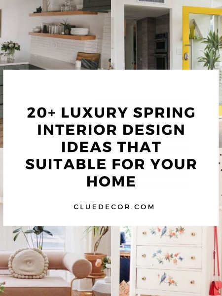 20+ Luxury Spring Interior Design Ideas That Suitable For Your Home