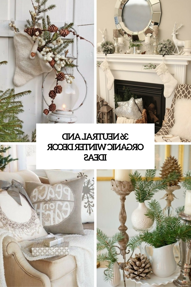 36 Neutral And Organic Winter Dcor Ideas Digsdigs