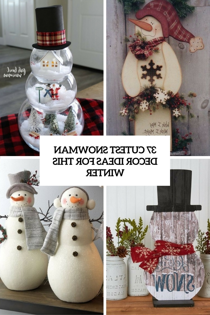 37 Cutest Snowman Dcor Ideas For This Winter Digsdigs