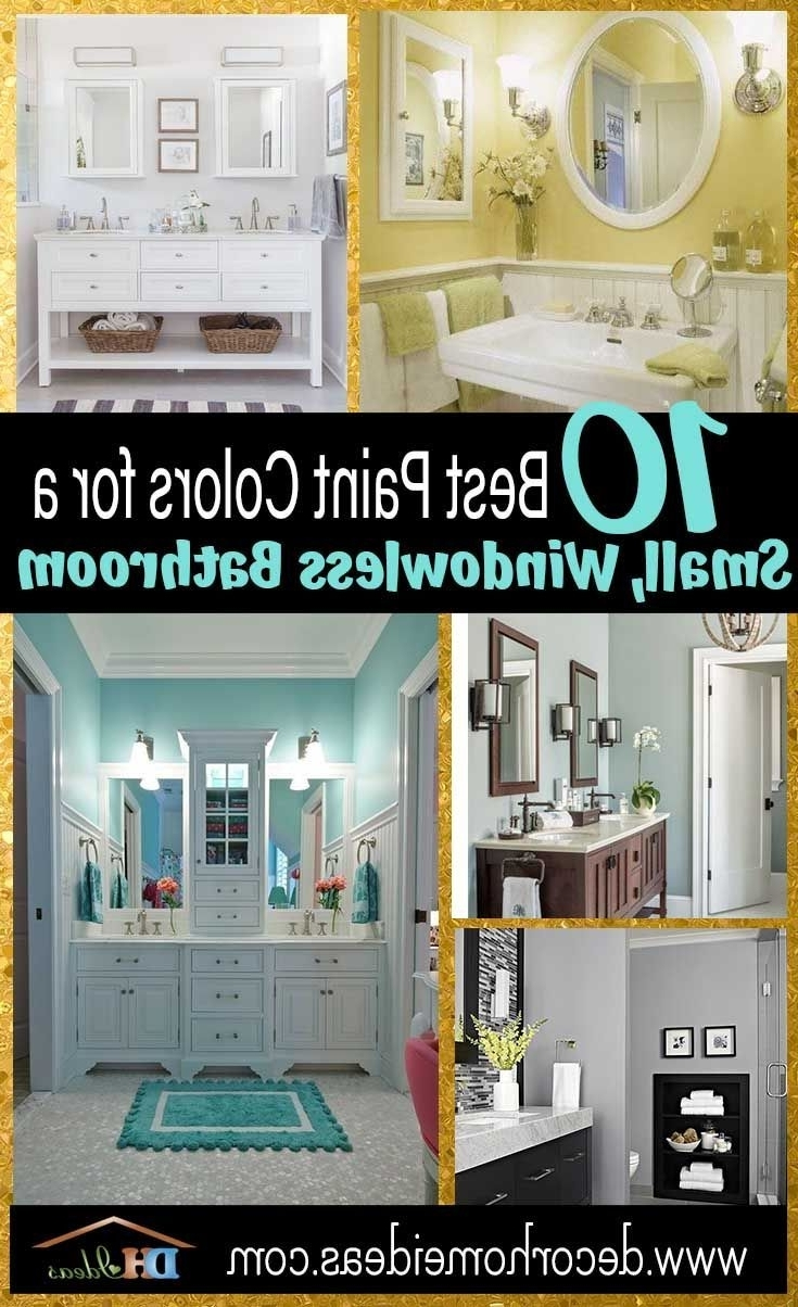 10 Best Paint Colors For Small Bathroom With No Windows Windowless Bathroom Paint