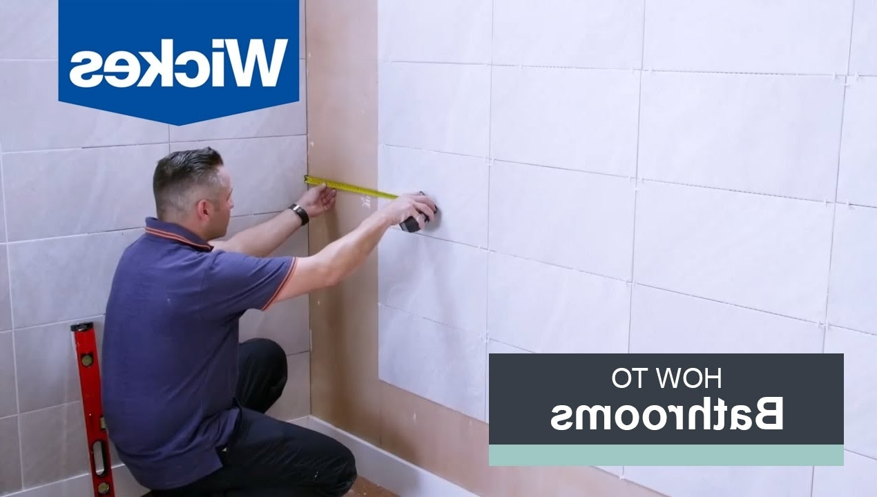 How To Tile A Bathroom Wall With Wickes Wickes Bathroom Design