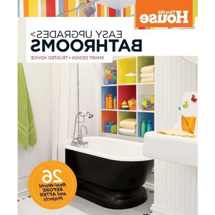 This Old House Easy Upgrades Bathrooms In The Books Lowes Bathroom Idea Book